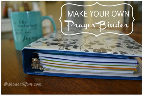 how to make prayer make your own prayer binder adventures of an orthodox