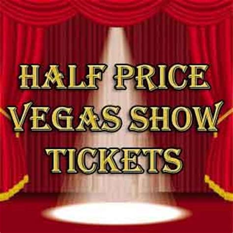 discount las vegas top ways to find half price tickets in las vegas