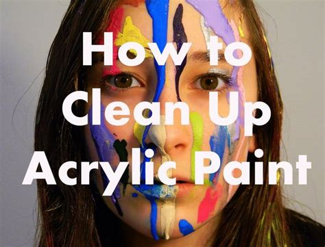 acrylic paint for clothes how to clean up acrylic paints acrylics clothes and