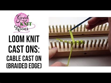 how to knit cable cast on loom knit cast on cable cast on braided on right side