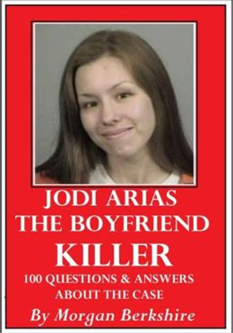 jodi arias book picture jodi arias the boyfriend killer 100 questions answers