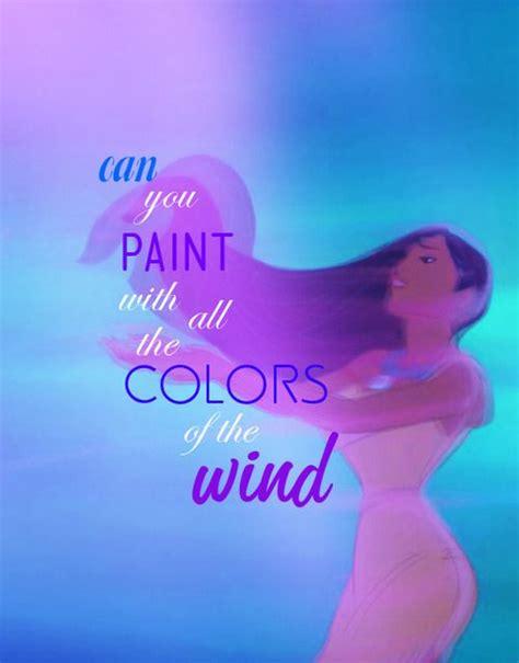 paint color quotes best 25 pocahontas quotes ideas on disney
