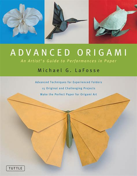 origami advanced advanced origami book by michael g lafosse official