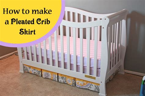 baby crib skirt pattern runs with spatulas crafty fridays how to make a pleated
