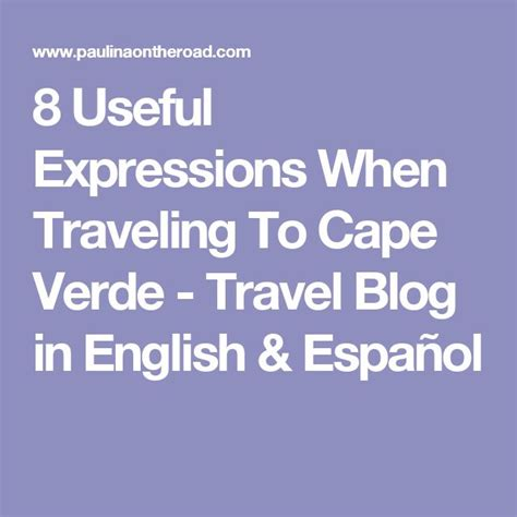8 useful expressions when traveling 102 best путешествия кабо верде images on pinterest