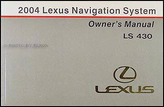 2003 lexus es 300 navigation system owners guide book original 2004 lexus ls 430 navigation system owners manual original