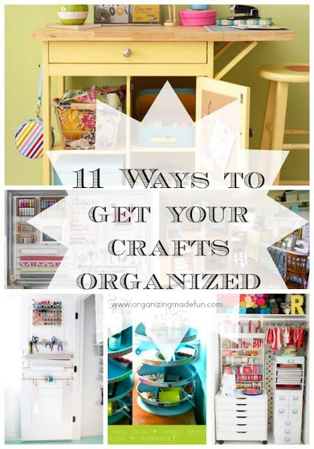 how to organize crafts 11 ways to get your crafts organized organizing made