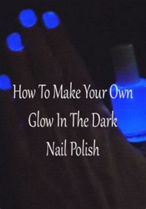glow in the paint make your own how to make your own glow in the nail hair