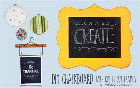Diy Chalkboard With Cut It Out Frames Live Laugh Rowe