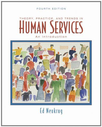 theory practice and trends in human services an introduction cheapest copy of theory practice and trends in human