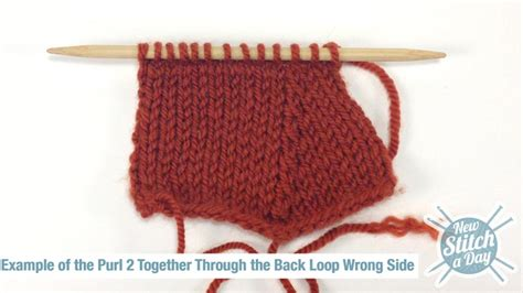 knit through back loop how to knit the purl two together through the back loop