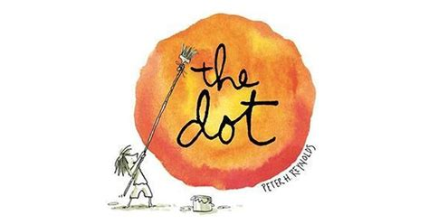 the dot picture book the dot by h reviews discussion