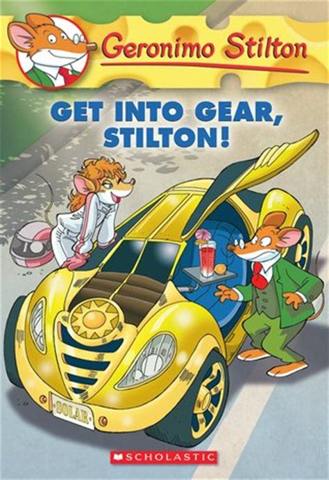 pictures into books get into gear stilton geronimo stilton 54 by