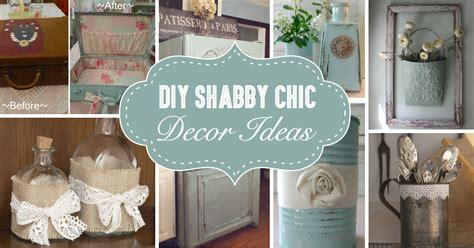 shabby chic decorations 25 diy shabby chic decor ideas for who the