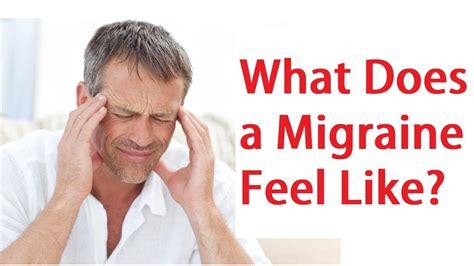 what do feel like what does a migraine feel like