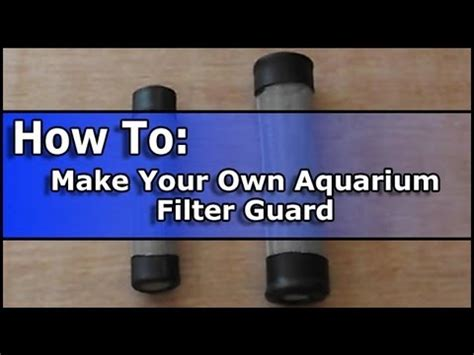 how to make your own how to make your own aquarium filter guard