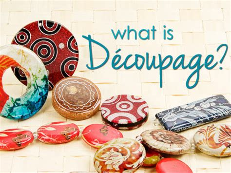 what is decoupage what is d 233 coupage artbeads