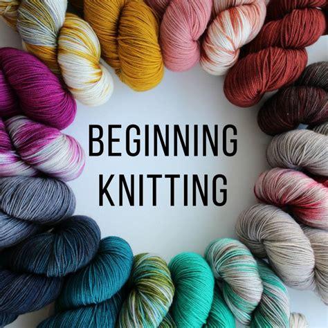 beginning knitting beginning knitting january monarch knitting
