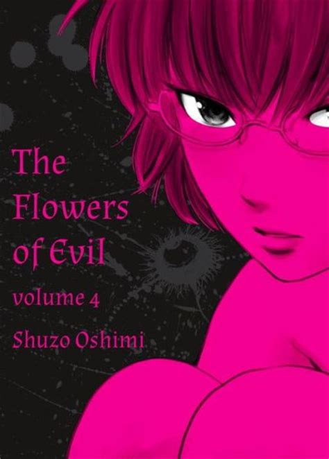 the flowers of evil the flowers of evil vol 4 by shuzo oshimi translated