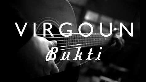 lirik lagu bukti lagu virgoun bukti mp3 dan lirik lagu