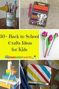 craft ideas for school projects 50 back to school crafts ideas for