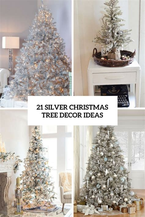 white tree decoration ideas 21 silver tree d 233 cor ideas digsdigs