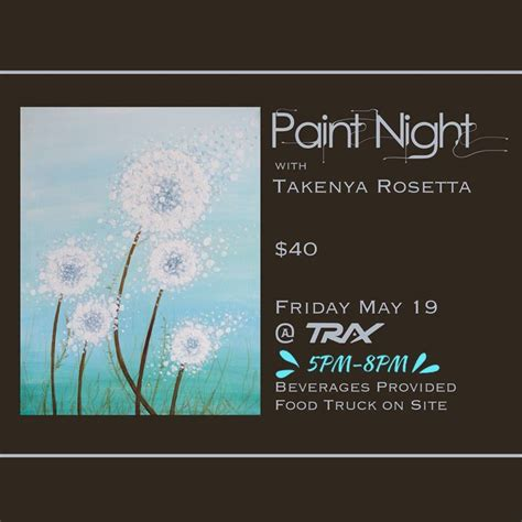 paint nite with paint with takenya rosa trax outdoor center