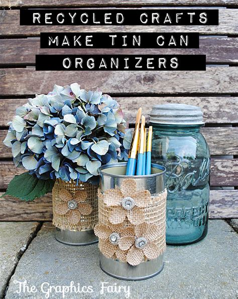 tin can crafts projects 1000 images about diy on drop cloths simple