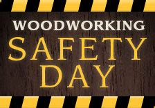woodworking safety woodworking safety day jeff ferguson