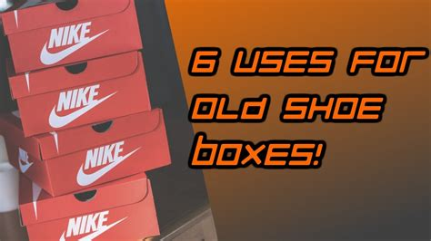 uses for 6 uses for shoe boxes
