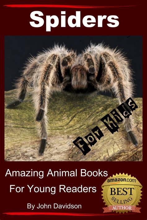 amazing picture books amazing animal books spiders