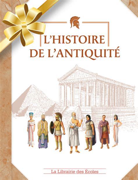 histoire de l l histoire de l antiquit 233 la librairie des ecoles