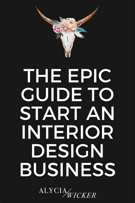 how to start a interior design business the epic guide to start an interior design business