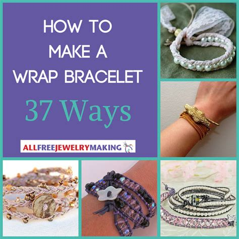 ways to make jewelry how to make a wrap bracelet 37 ways