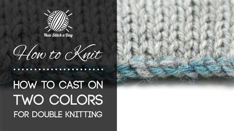 how to knit colors how to knit the two color cast on for knitting