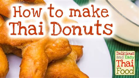 how to use thai how to make thai doughnuts easy and delicious thai
