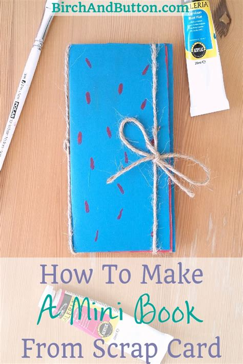 how to make a book card how to make a mini book from scrap card birch and button