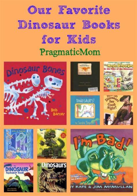 best dinosaur picture books best dinosaur books for ages 2 8 pragmaticmom