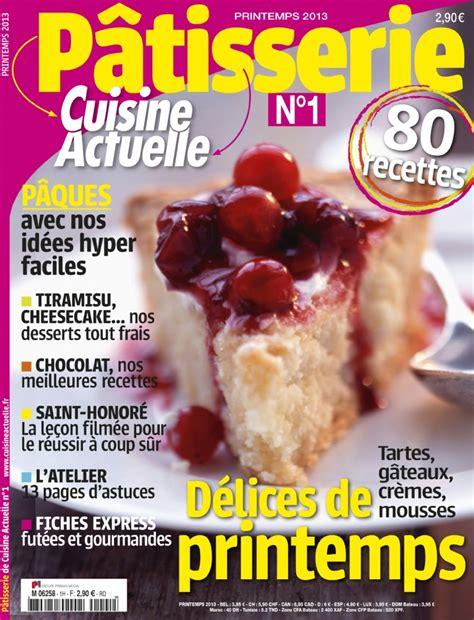 le magazine p 226 tisserie cuisine actuelle sp 233 cial bec sucr 233 chroniques d une chocoladdict