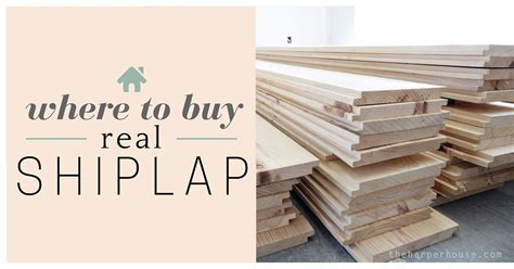 where to buy where to buy shiplap the house