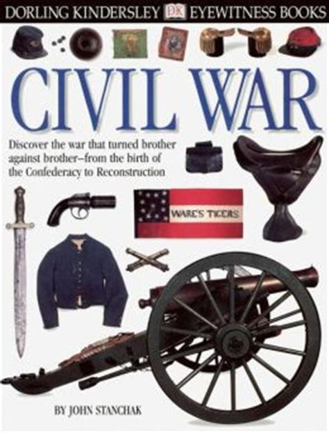 picture books about war dk eyewitness books civil war by stanchak