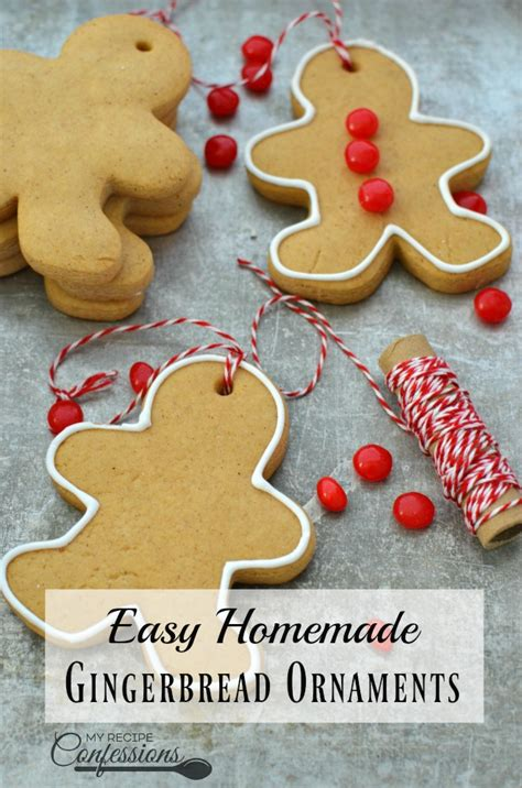 easy home made ornaments easy gingerbread ornaments my recipe confessions