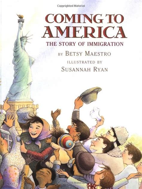 immigration picture books coming to america the story of immigration betsy maestro