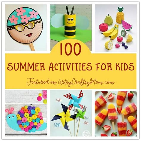 summer craft activities for the ultimate list of 100 summer activities for