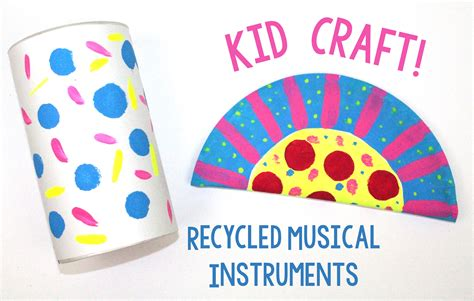 craft ideas for musical instruments recycled musical instruments a craft in your day