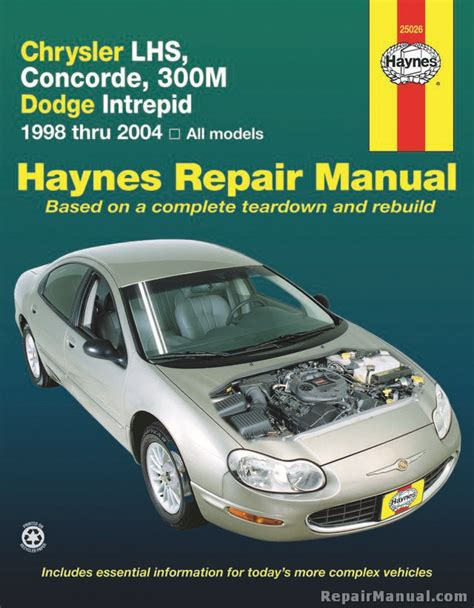 how to download repair manuals 2001 chrysler concorde user handbook haynes chrysler lhs concorde 300m and dodge intrepid 1998 2004 auto repair manual