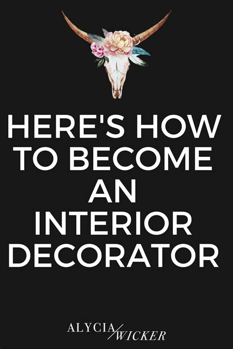 how to become interior decorator here s how to become an interior decorator alycia wicker