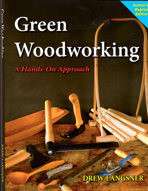 Drew Langsner S Book Green Woodworking Back In Print