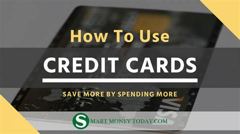 how to make money from credit card how to use credit cards correctly smart money today