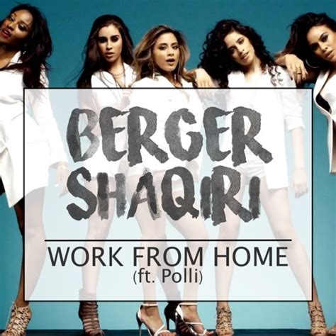 from home fifth harmony work from home berger shaqiri remix